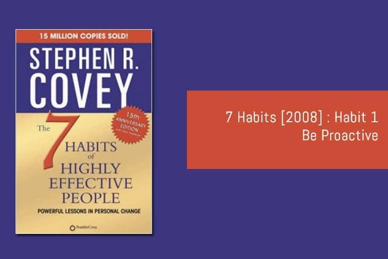 7 Habits: Habit 1 - Be Proactive