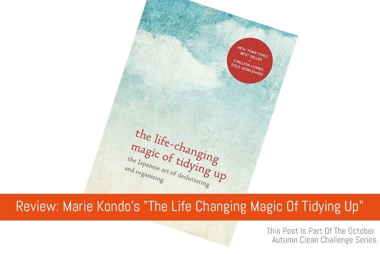 """Review: Marie Kondo's """"The Life Changing Magic Of Tidying Up"""""""