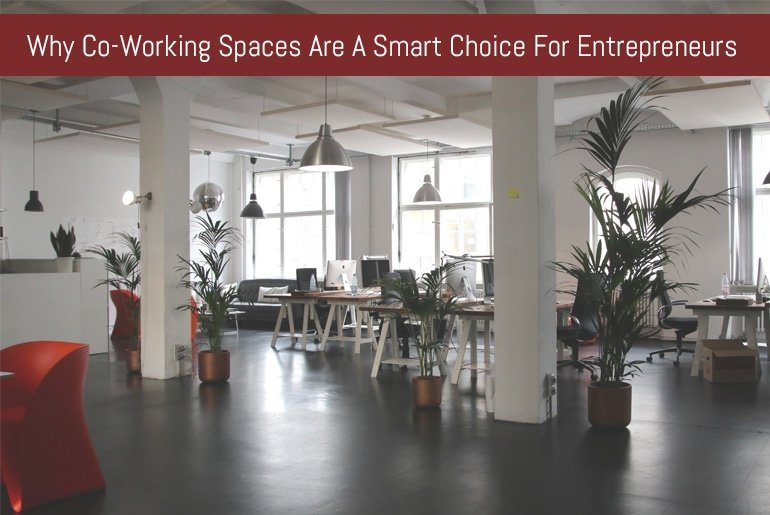 Why Co-Working Spaces Are a Smart Choice for Entrepreneurs