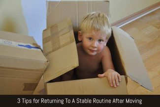 3 Tips for Returning To A Stable Routine After Moving