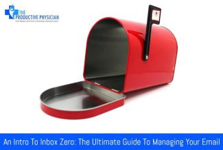 An Intro To Inbox Zero: The Ultimate Guide to Managing Your Email