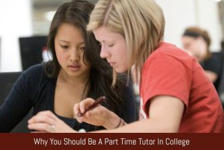 Why You Should Be A Part Time Tutor In College