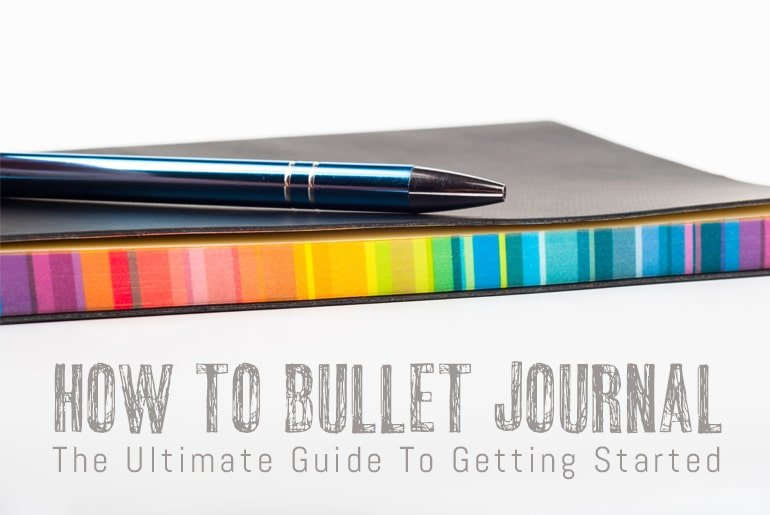 How To Bullet Journal - The Ultimate Gudie To Getting Started